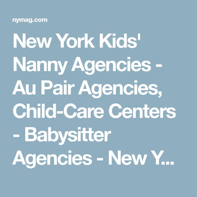 New York Kids' Nanny Agencies - Au Pair Agencies, Child-Care Centers -  Babysitter Agencies - New York Family Guide