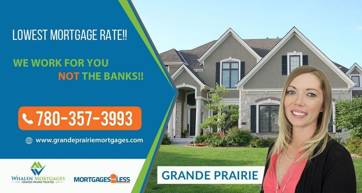 Whalen Mortgages will help you get into your dream home just in time for Spring.  Call Jodi at 780-357-3993 Mortgages For Less offers the lowest mortgage rates and pre-approvals in less than 20 minutes. www.grandeprairiemortgages.com