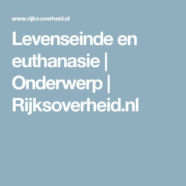 Levenseinde en euthanasie | Onderwerp | Rijksoverheid.nl