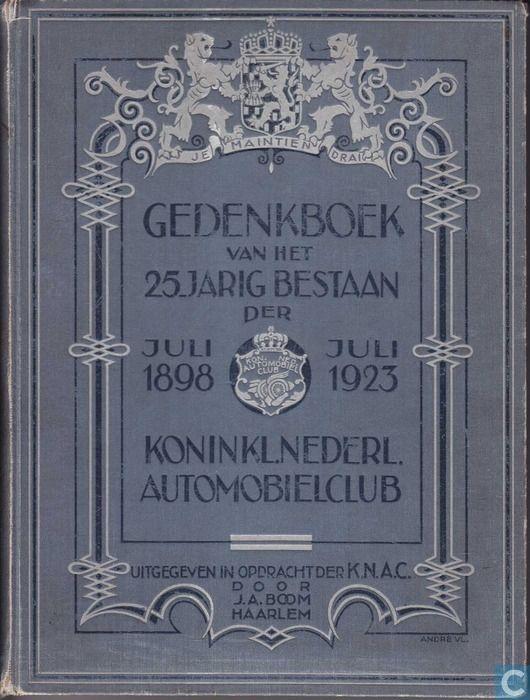 Boeken - Diversen - Gedenkboek van het 25-jarig bestaan der Koinkl.Nederl.Automobielclub