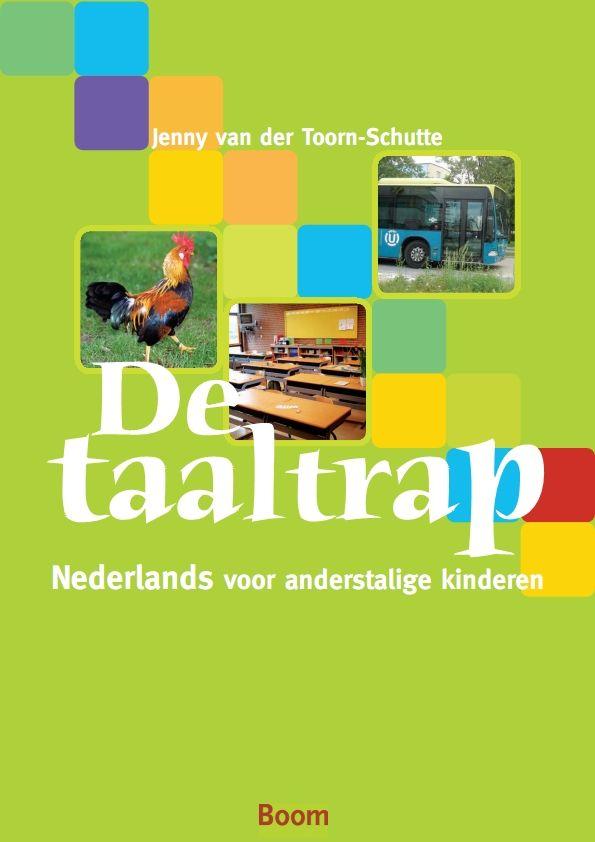 De taaltrap : Nederlands voor anderstalige kinderen / Van der Toorn-Schutte, Jenny