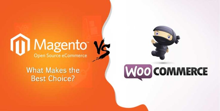 Magento Vs. WooCommerce – What Makes A Best Choice For Your E-commerce Store?