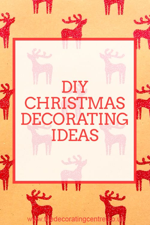 Some great DIY Christmas decorating ideas in this article from The Decorating Centre Blog!