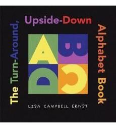 The Turn-Around, Upside-Down Alphabet Book by Lisa Campbell Ernst | Scholastic.com