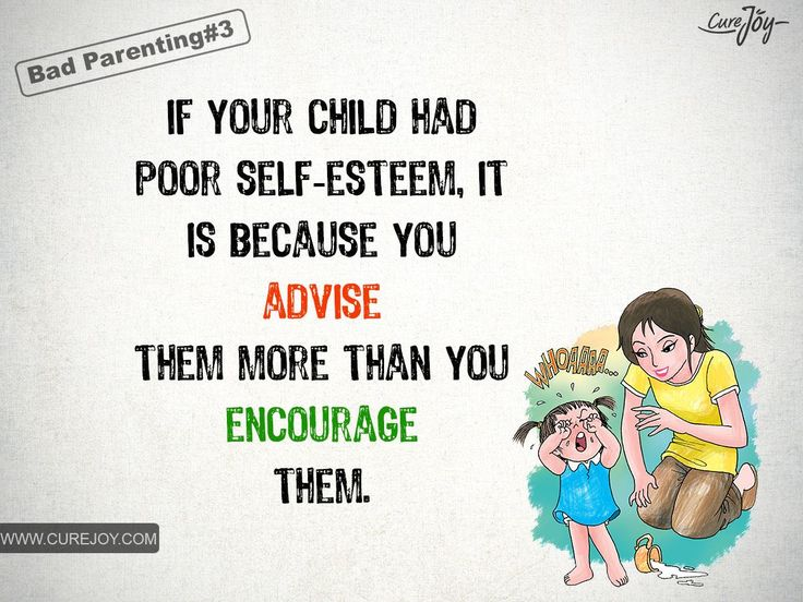 If-your-child-had-poor-self-esteem-it-is-because-you-advice-them-more-than-you-encourage-them.jpg (1200×900)