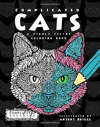 Complicated Cats A Fiddly Feline Coloring Book By