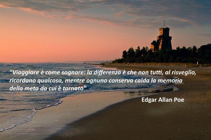 """""""Viaggiare è come sognare: la differenza è che non tutti, al risveglio, ricordano qualcosa, mentre ognuno conserva calda la memoria della meta da cui è tornato""""  Edgar Allan Poe #buongiornopineto www.pinetovacanza.it"""