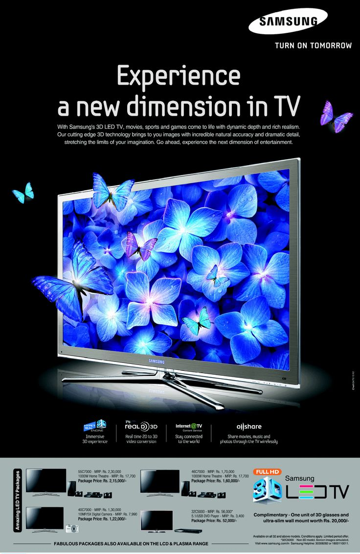 """This image is designed for middle class or above. The short phrase """"Turn on tomorrow"""" encourages the customer to buy the product. The slogan """"Experience a new dimension in TV"""" suggest the amazing experience on the television and also make the TV seems to be catchy that many people will have the curiosity to experience what exactly the dimension is.  The use of butterfly make the 3D screen seems to be more realistic."""
