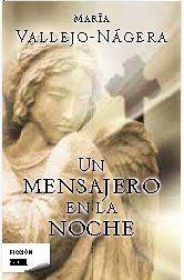 UN MENSAJERO EN LA NOCHE (Spanish Edition) by MARIA VALLEJO-NAGERA. $11.38. Publication: May 15, 2010. Publisher: Ediciones B (May 15, 2010)
