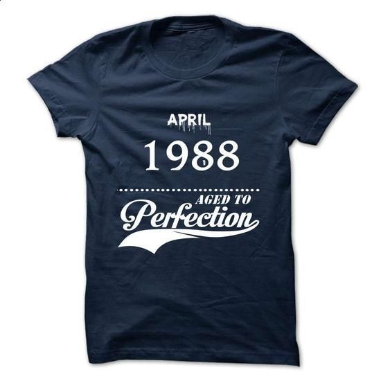 April 1988 aged to perfection - #dress shirt #awesome t shirts. BUY NOW => https://www.sunfrog.com/Valentines/April-1988-aged-to-perfection.html?60505