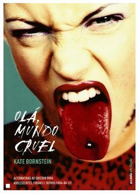"""Páginas de uma Lua - O Diário de uma vida: Passatempo 4 : """"Olá Mundo Cruel"""" da Kate Bornstein..."""