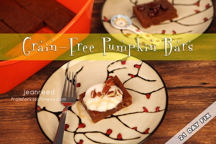 21 Day Fix: Grain-Free Pumpkin Bars! | From Forks to Fitness