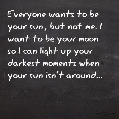 I want to be your moon