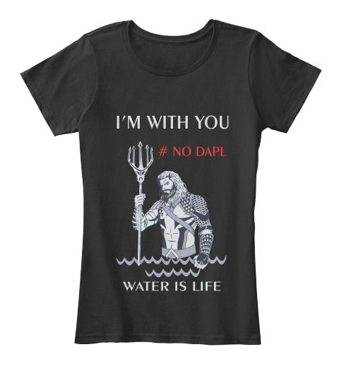 I'm With You, No Dapl Black Women's T-Shirt Front