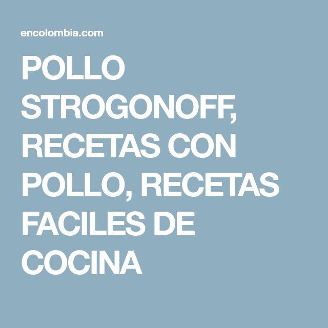 POLLO STROGONOFF, RECETAS CON POLLO, RECETAS FACILES DE COCINA