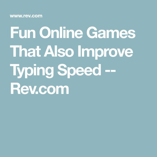 Fun Online Games That Also Improve Typing Speed -- Rev.com
