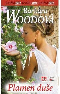 Plamen duše - Barbara Wood #alpress #barbarawood #plamen #duše #knihy #román