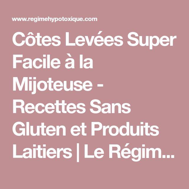 Côtes Levées Super Facile à la Mijoteuse - Recettes Sans Gluten et Produits Laitiers | Le Régime Hypotoxique