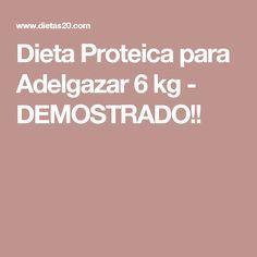 Dieta Proteica para Adelgazar 6 kg - DEMOSTRADO!!