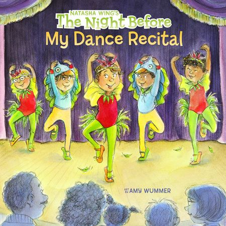 THE NIGHT BEFORE MY DANCE RECITAl by Tamy Wummer -- Celebrating a landmark event in the life of all dancers!