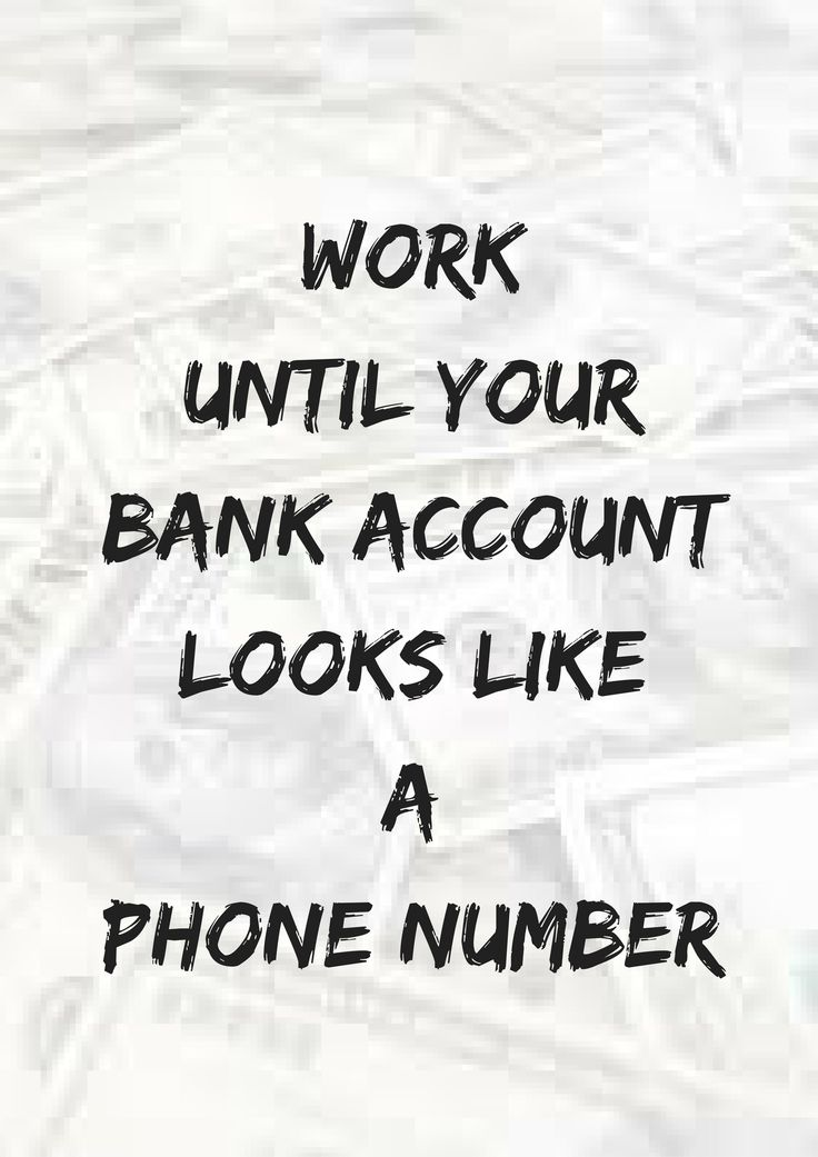 WORK UNTIL YOUR BANK ACCOUNT LOOKS LIKE A PHONE NUMBER -- leonardo dicaprio quotes