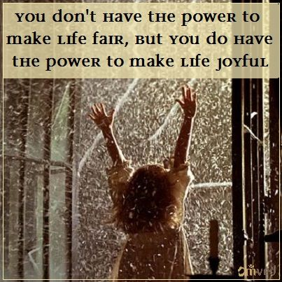 """""""You don't have the power to make life fair, but you do have the power to make life joyful"""" - Jonathan Lockwood Huie #quote"""