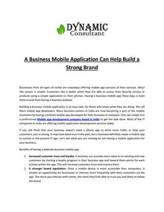 A Business Mobile Application Can Help Build a Strong Brand  Businesses from all types of niches are nowadays offering mobile app versions of their services. Why? The reason is simple.