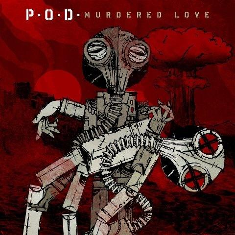 P.O.D: Murdered Love (2012) 320Kbps [Mediafire]