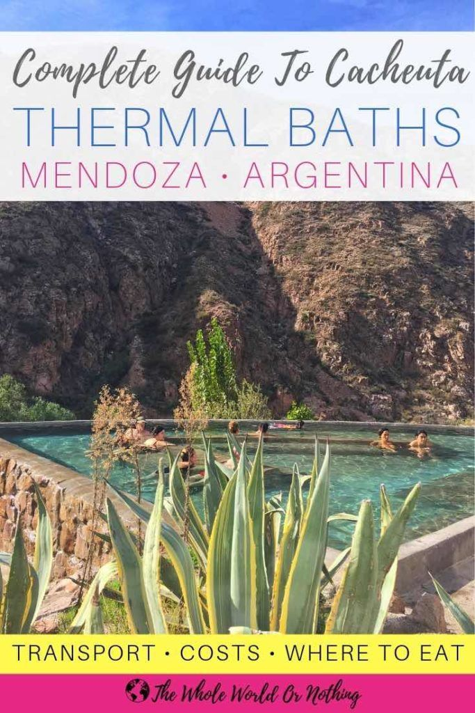 Hot Springs Mendoza A Guide To Cacheuta Thermal Baths South