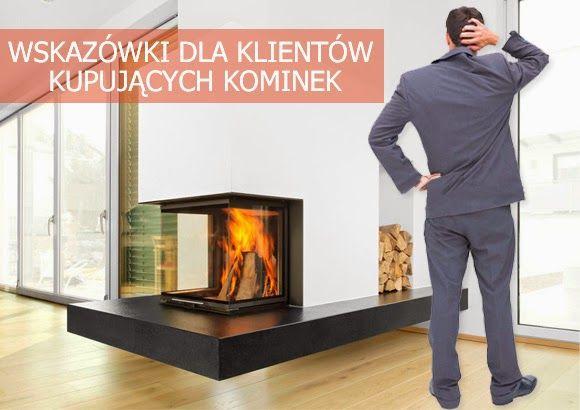 Tips for buyers fireplace.  Wskazówki dla klientów kupujących kominek. #BuyersFireplace #Tips #WybórKominka