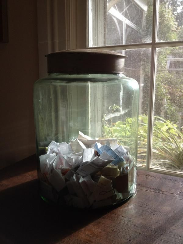 Happiness Jar by Elizabeth Gilbert.... Each day, write the things that made you happy that day and slip the note into the jar.
