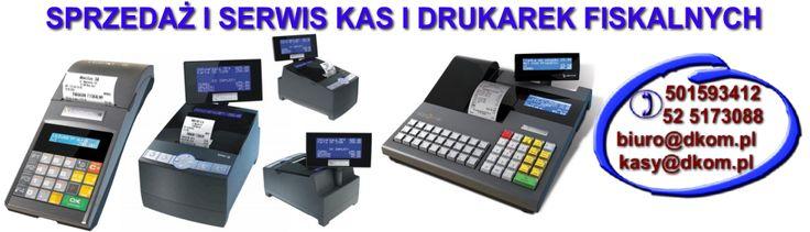 Kasy i drukarki fiskalne. Sprzedaż, fiskalizacja, serwis. http://www.dkom.pl