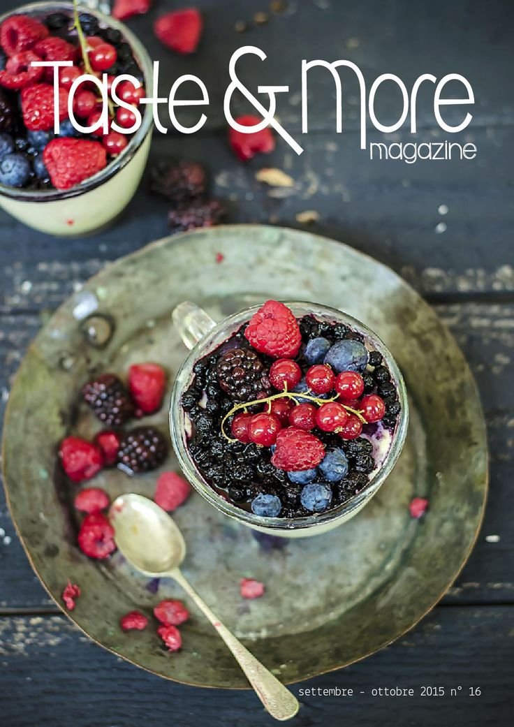 Taste&More Magazine settembre - ottobre 2015 n°16  Free food web Magazine. Rivista di cucina ed arte culinaria, deliziose ricette da ogni parte d'Italia e dal mondo