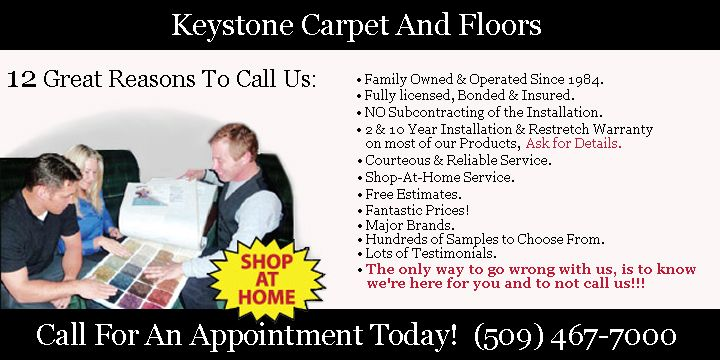 The only way to go wrong with us, is to know we're here for you and to not call us!!!  Still can't decide? Well, here are 12 great reasons why you should. Call and do business with us! (509) 467-7000 www.keystonecarpet.net