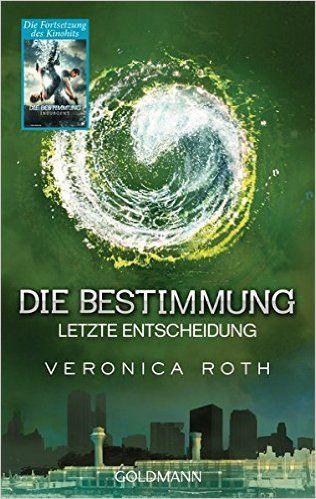 Die Bestimmung - Letzte Entscheidung: Roman: Amazon.de: Veronica Roth, Petra Koob-Pawis: Bücher