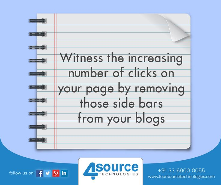 Want to improve your Web Designing skills? Remove those side bars from your blogs to increase your reader's attention to the articles.