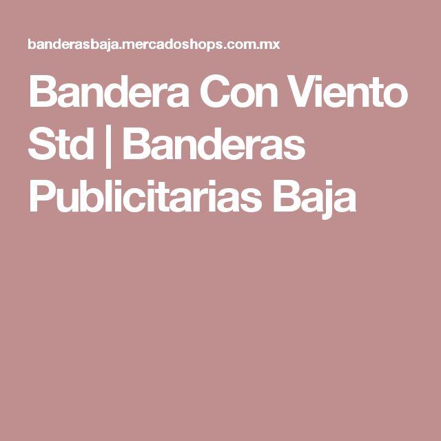 Bandera Con Viento Std | Banderas Publicitarias Baja
