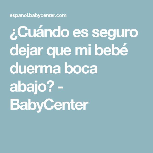 ¿Cuándo es seguro dejar que mi bebé duerma boca abajo? - BabyCenter