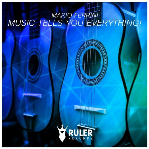 RRZ016 - RULER REKORDZ  Music Tells You Everything - Mario Ferrini  #RRZ016 #music  #musictellsyoueverything   #mario  #marioferrini  #ruler  #rulerrekordz   #house  #housemusic