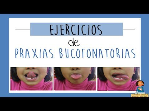 Ejercicios para repasar las praxias bucofonatorias_Dislalias. - YouTube