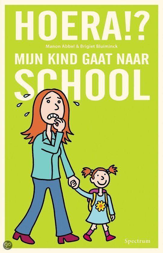 bol.com | Hoera!? mijn kind gaat naar school, Manon Abbel & Brigiet Bluiminck | 9789000323050...