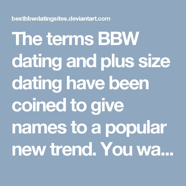 deferiet bbw dating site Reviews of the top 10 bbw dating websites of 2018 welcome to our reviews of the best bbw dating websites of 2018 (also known as plus size dating sites)check out our top 10 list below and.