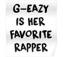G-Eazy Is Her Favorite Rapper - Loaded Lyrics Poster
