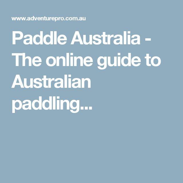 Paddle Australia - The online guide to Australian paddling...