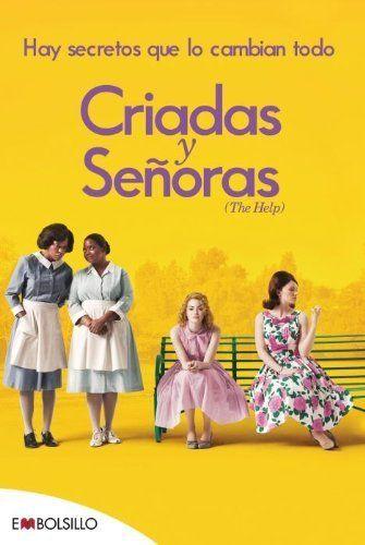 Criadas y Señoras: El best seller en el que se basa Criadas y Señoras, uno de los estrenos más esperados de la temporada. (EMBOLSILLO) de Kathryn Stockett, http://www.amazon.es/dp/8415140568/ref=cm_sw_r_pi_dp_RR2dtb1RTPJNX