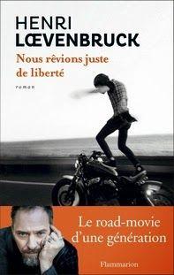 Nous rêvions juste de liberté, Henri Loevenbruck ~ Le Bouquinovore
