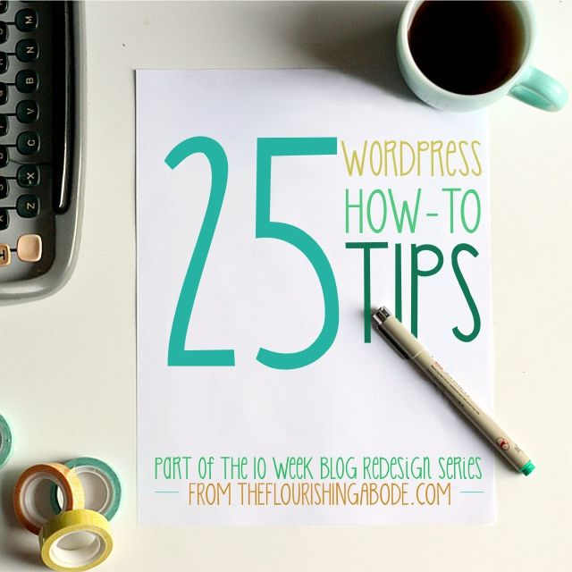 25 WordPress how-to tips from TheFlourishingAbode