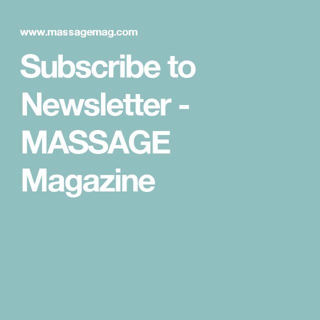 Subscribe to Newsletter - MASSAGE Magazine
