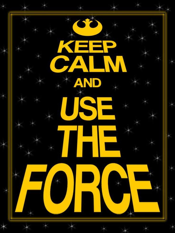 Mantén la calma y usa la Fuerza.