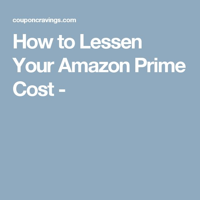 How to Lessen Your Amazon Prime Cost -